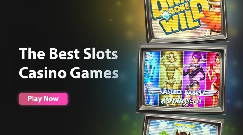The Best Slots Casino Games in 2021