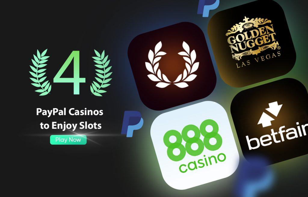 Top 4 US Paypal Casinos to Enjoy Slots